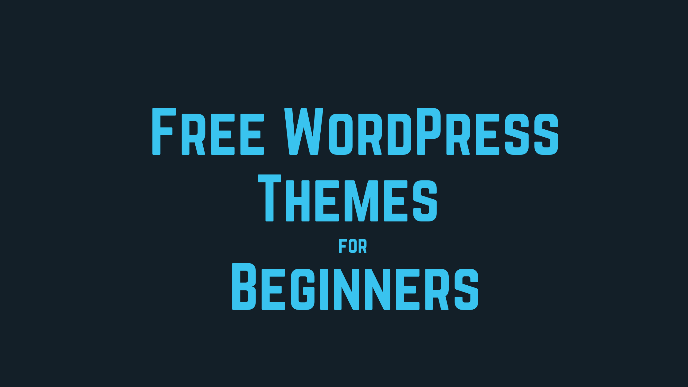 best free wordpress themes for beginners