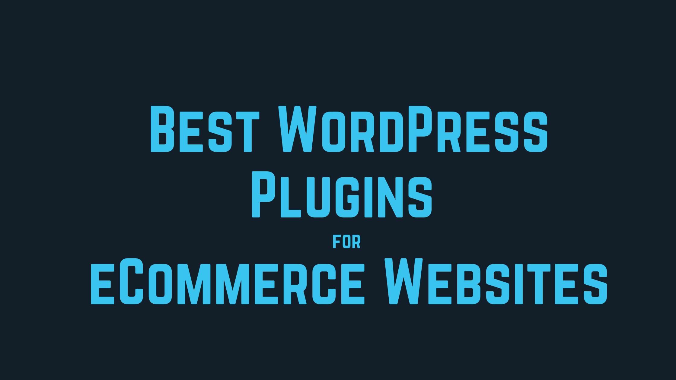 best wordpress plugins for ecommerce websites