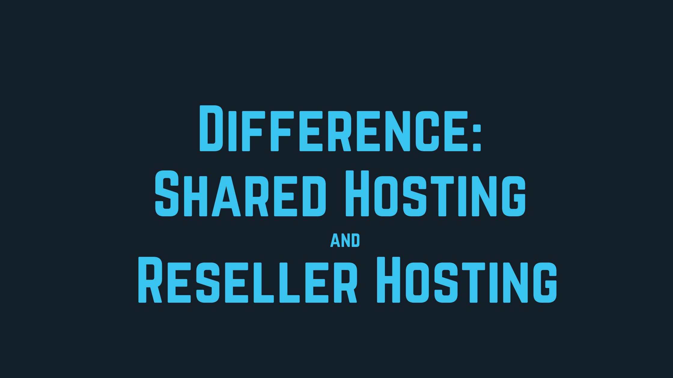 shared hosting vs reseller hosting